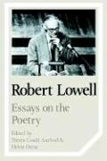 Robert Lowell: Essays on the Poetry