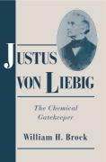 Justus Von Liebig: The Chemical Gatekeeper