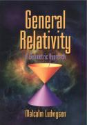 General Relativity: A Geometric Approach