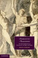 Romantic Tragedies: The Dark Employments of Wordsworth, Coleridge, and Shelley (Cambridge Studies in Romanticism)