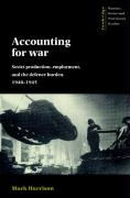 Accounting for War: Soviet Production, Employment, and the Defence Burden, 1940 1945