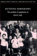 Dictating Demography: The Problem of Population in Fascist Italy