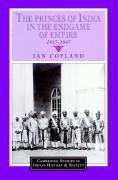 The Princes of India in the Endgame of Empire, 1917 1947