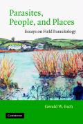Parasites, People, and Places: Essays on Field Parasitology