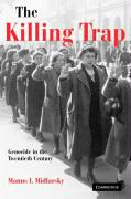 The Killing Trap: Genocide in the Twentieth Century