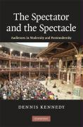 The Spectator and the Spectacle: Audiences in Modernity and Postmodernity