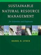Sustainable Natural Resource Management: For Scientists and Engineers