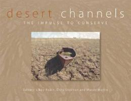Desert Channels: The Impulse to Conserve