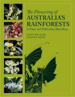 The Flowering of Australia's Rainforests: A Plant and Pollination Miscellany