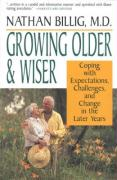 Growing Older & Wiser: Coping with Expectations, Challenges, and Change in the Later Years