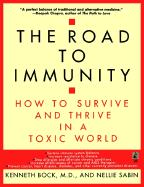The Road to Immunity: How to Survive and Thrive in a Toxic World