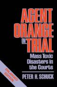 Agent Orange on Trial: Mass Toxic Disasters in the Courts, Enlarged Edition