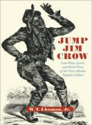 Jump Jim Crow: Lost Plays, Lyrics, and Street Prose of the First Atlantic Popular Culture