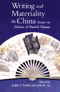 Writing and Materiality in China: Essays in Honor of Patrick Hanan