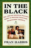 In the Black: The African-American Parent's Guide to Raising Financially Responsible Children