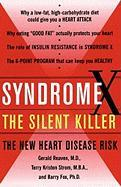 Syndrome X: The Silent Killer: The New Heart Disease Risk