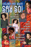 Children and Youth Say So!: Skits, Recitations, and Drill Team Poetry for Black History Month, Kwanzaa, and Other Celebrations in the Church