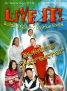 Live It! Building Character for Tweens: Building Skills for Christian Living [With Faith Friends Emergency Cards]