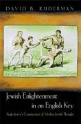 Jewish Enlightenment in an English Key: Anglo-Jewry's Construction of Modern Jewish Thought