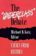 "The ""Underclass"" Debate: Views from History"