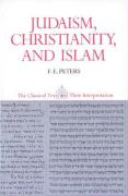 Judaism, Christianity, and Islam: The Classical Texts and Their Interpretation, Volume II: The Word and the Law and the People of God