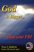 God Is Bigger Than Your FBI