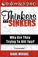 Thinkers and Sinkers, Why Are They Trying to Kill You?