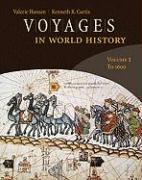 Voyages in World History, Volume 1: To 1600