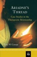 Ariadne's Thread: Case Studies in the Therapeutic Relationship