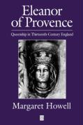 Eleanor of Provence: Queenship in Thirteenth-Century England