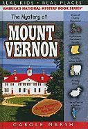 The Mystery at Mount Vernon: Home of America's First President George Washington