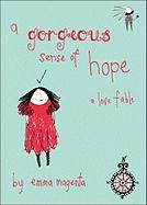 A Gorgeous Sense of Hope: A Love Fable