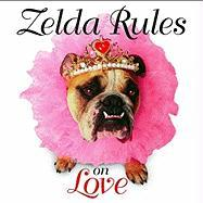 Zelda Rules on Love: A Zelda Wisdom Book