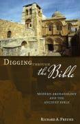 Digging Through the Bible: Modern Archaeology and the Ancient Bible
