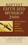 The Baptist Faith and Message 2000: Critical Issues in America's Largest Protestant Denomination