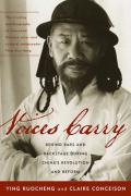 Voices Carry: Behind Bars and Backstage During China's Revolution and Reform