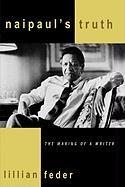Naipaul's Truth: The Making of a Writer