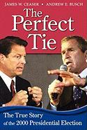 The Perfect Tie: The True Story of the 2000 Presidential Elections
