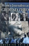 Women Journalists at Ground Zero: Covering Crisis