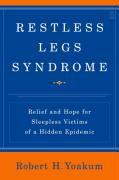 Restless Legs Syndrome: Relief and Hope for Sleepless Victims of a Hidden Epidemic