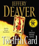 The Twelfth Card: A Lincoln Rhyme Novel