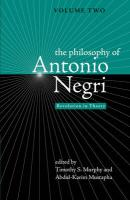 The Philosophy of Antonio Negri, Volume 2: Revolution in Theory