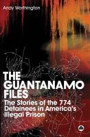The Guantanamo Files: The Stories of the 759 Detainees in America's Illegal Prison
