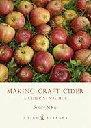 Making Craft Cider: A Ciderist's Guide