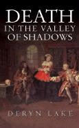 Death in the Valley of Shadows