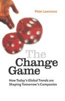 The Change Game: How Today's Global Trends Are Shaping Tomorrow's Companies