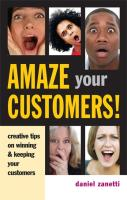 Amaze Your Customers!: Creative Tips on Winning & Keeping Your Customers