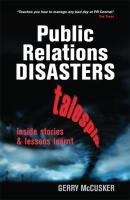 Public Relations Disasters: Talespin--Inside Stories and Lessons Learnt