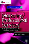 Marketing Professional Services: Winning New Business in the Professional Services Sector