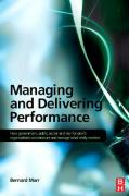Managing and Delivering Performance: How Government, Public Sector and Not-For-Profit Organizations Can Measure and Manage What Really Matters